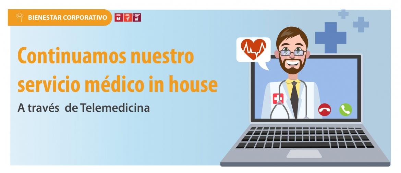Nuestro servicio médico in house continuó a través de TELEMEDICINA